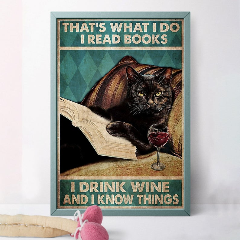Black cat that's was i do i read book i drink wine and i know things retro poster 3