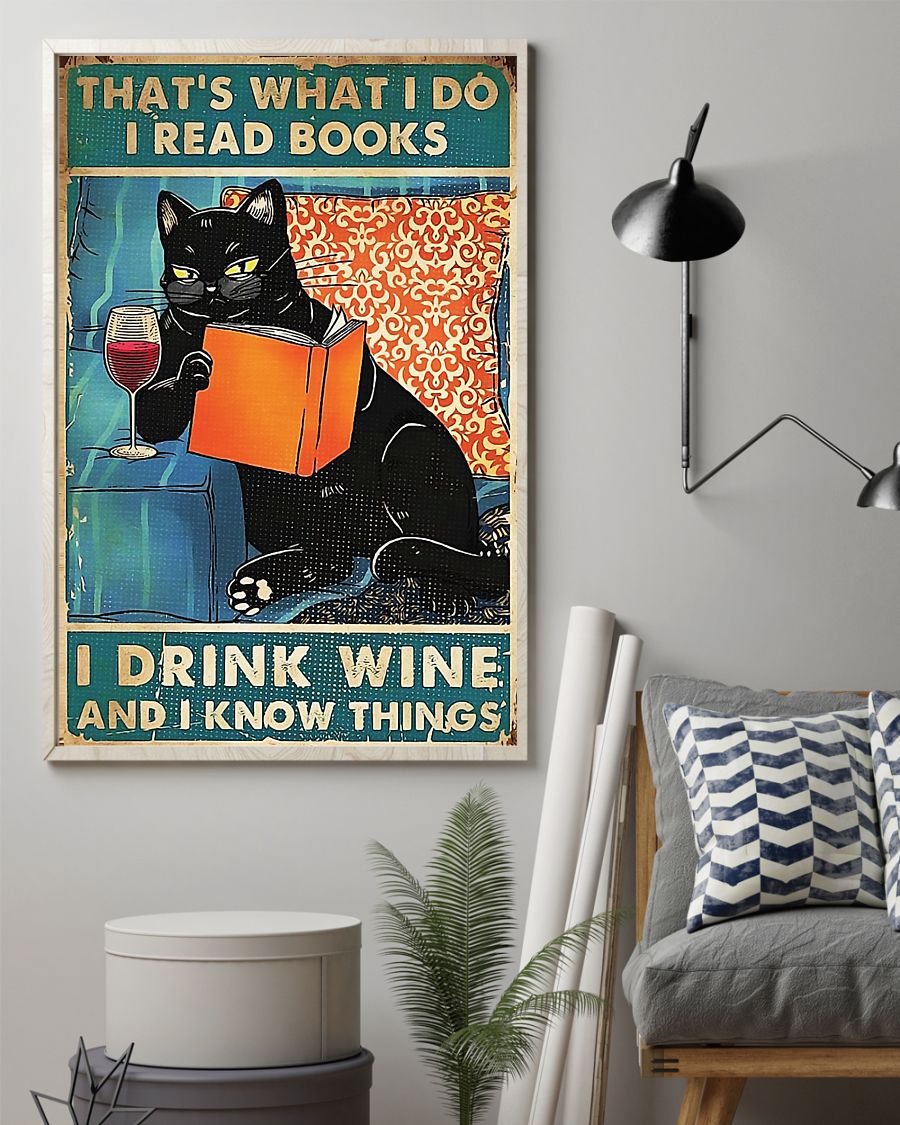 Black cat that's what I do I read books I drink wine and I know things poster 2