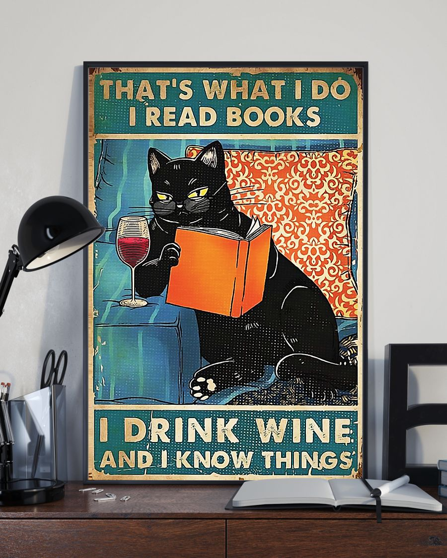Black cat that's what I do I read books I drink wine and I know things poster 3