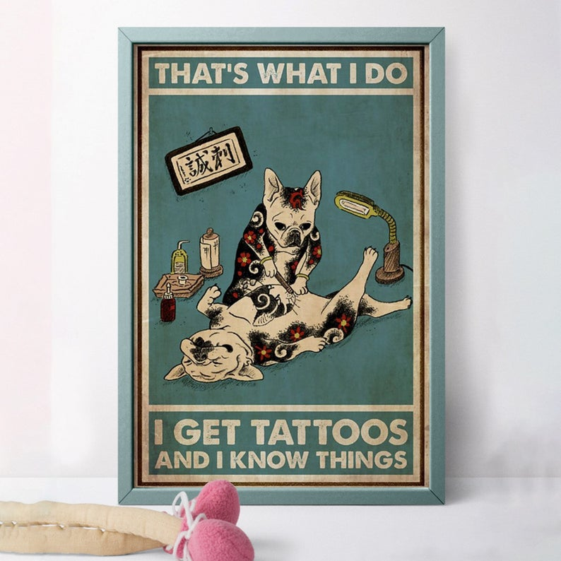 French bulldog that's was i do i get tattoos and know things vintage poster 1