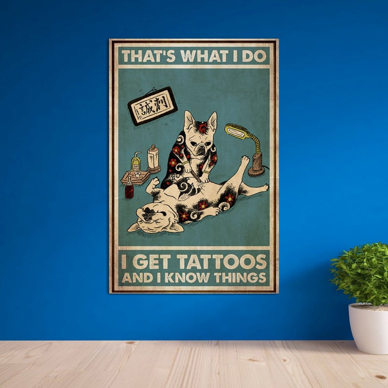 French bulldog that's was i do i get tattoos and know things vintage poster 4