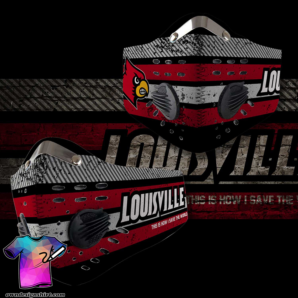 Louisville cardinals this is how i save the world carbon filter face mask