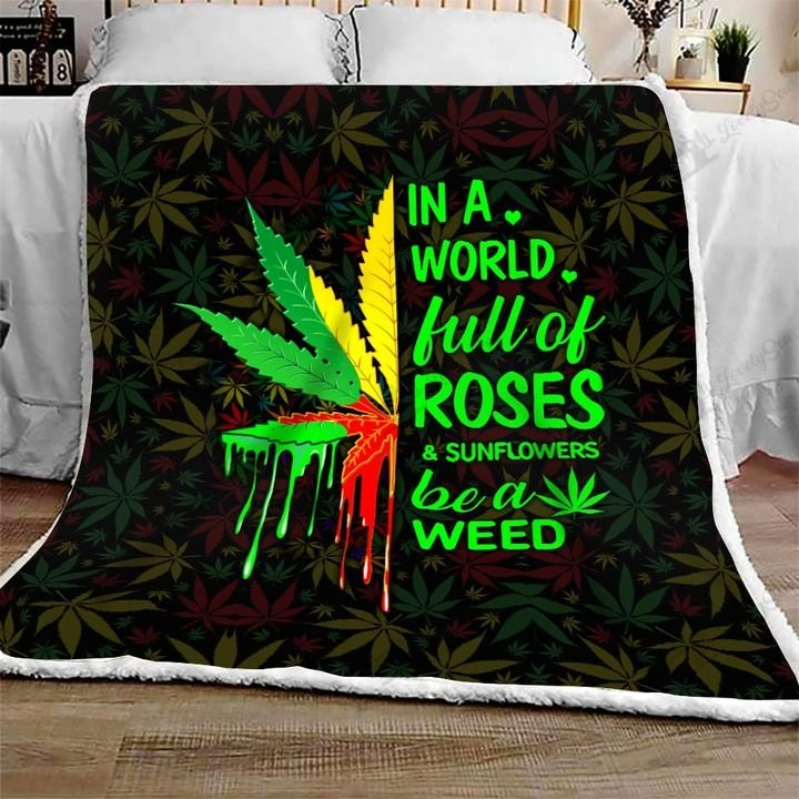 In a world full of roses and sunflowers be a weed blanket 2