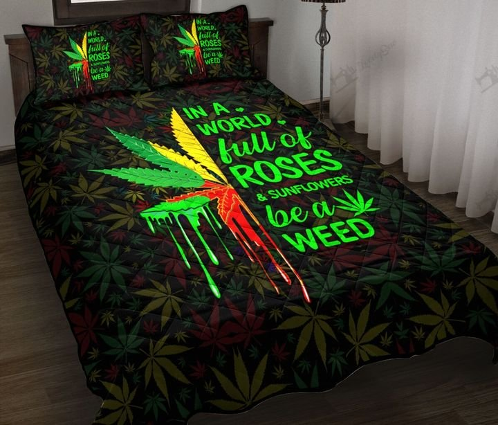 In a world full of roses and sunflowers be a weed quilt 1