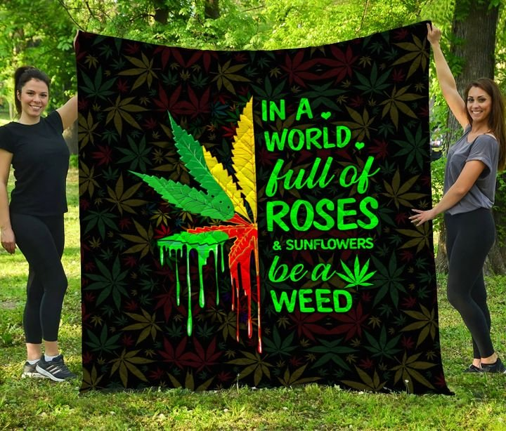 In a world full of roses and sunflowers be a weed quilt 3
