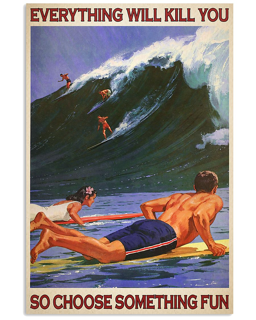 Surfing everything will kill you so choose something fun retro poster 1