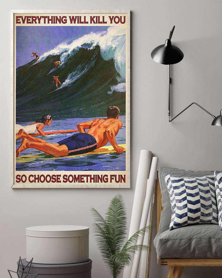 Surfing everything will kill you so choose something fun retro poster 2