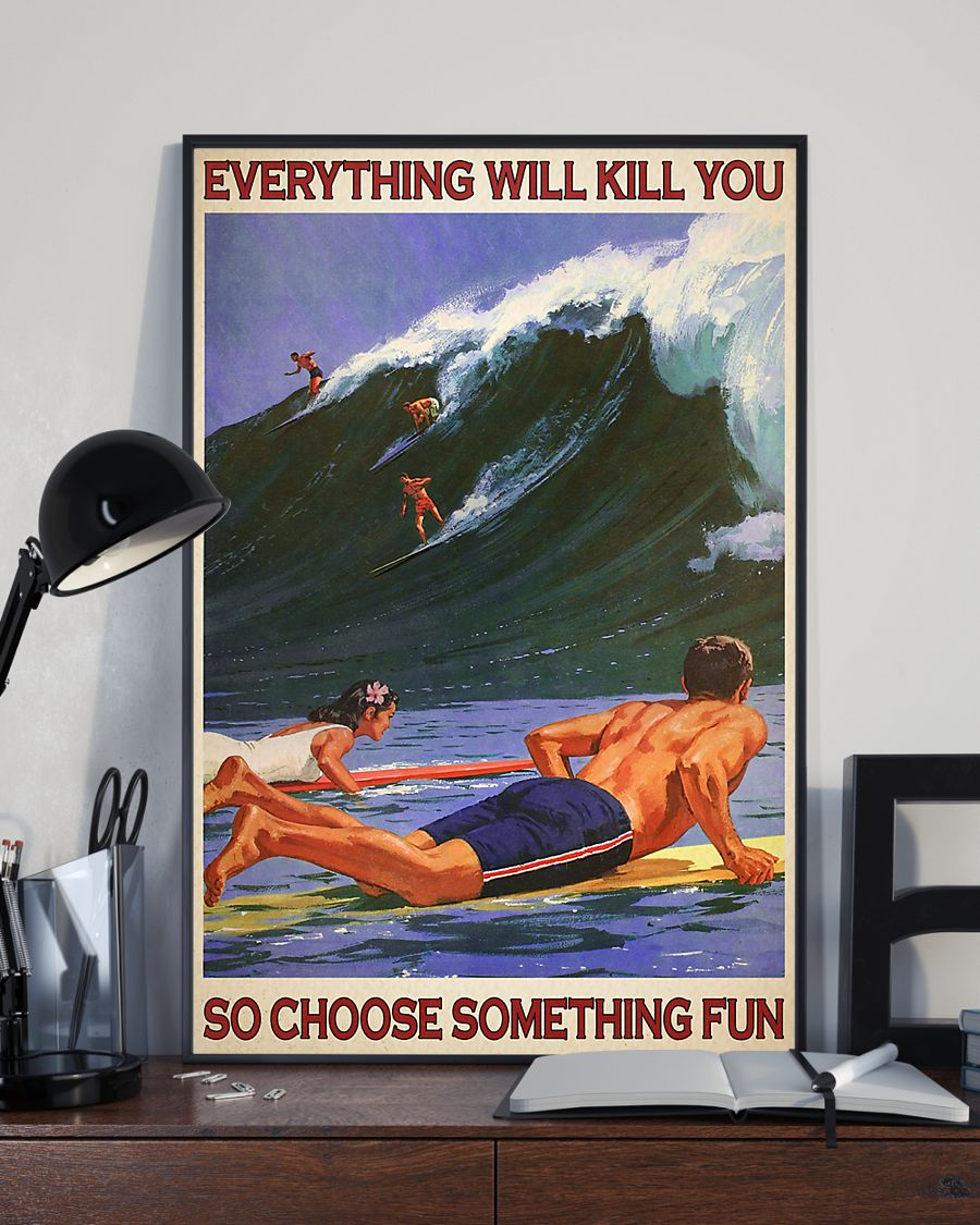 Surfing everything will kill you so choose something fun retro poster 3