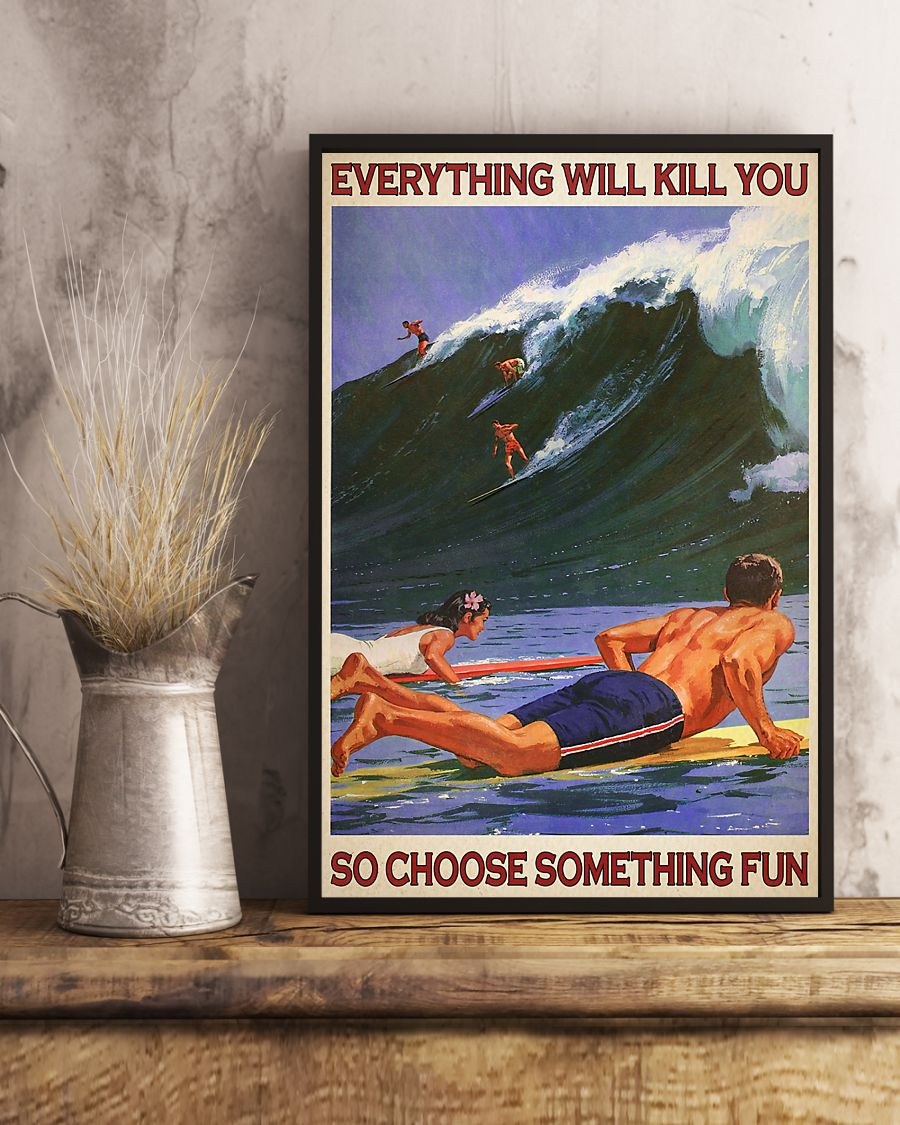 Surfing everything will kill you so choose something fun retro poster 4