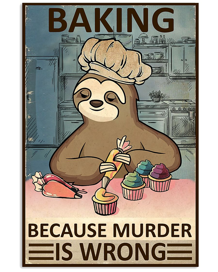 baking because murder is wrong sloth vintage poster 1