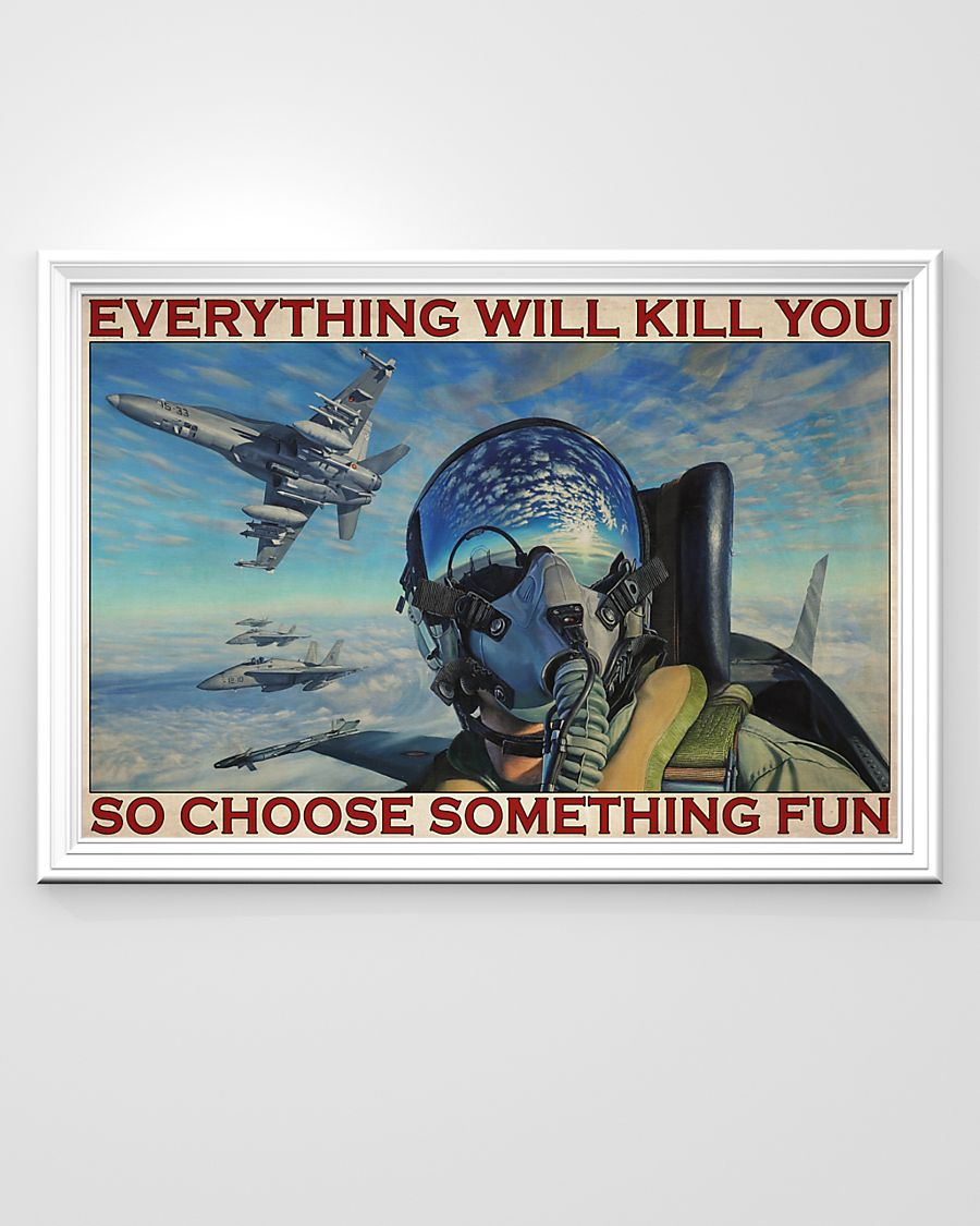 fighter aircraft everything will kill you so choose something fun retro poster 2