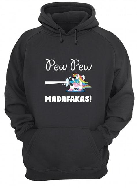 pew pew madafakas unicorn hoodie