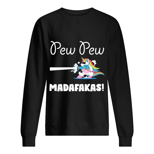 pew pew madafakas unicorn sweatshirt
