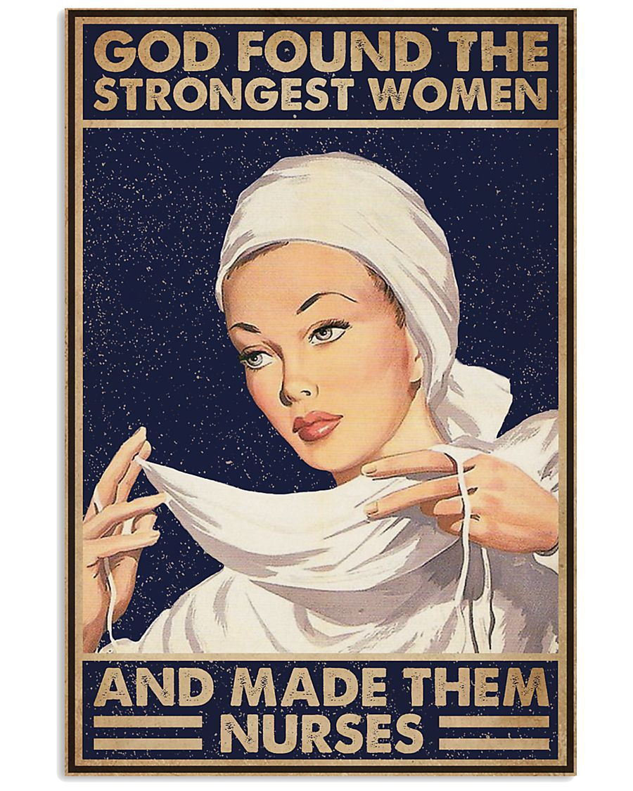 God found the strongest women and made them nurses vintage poster 1