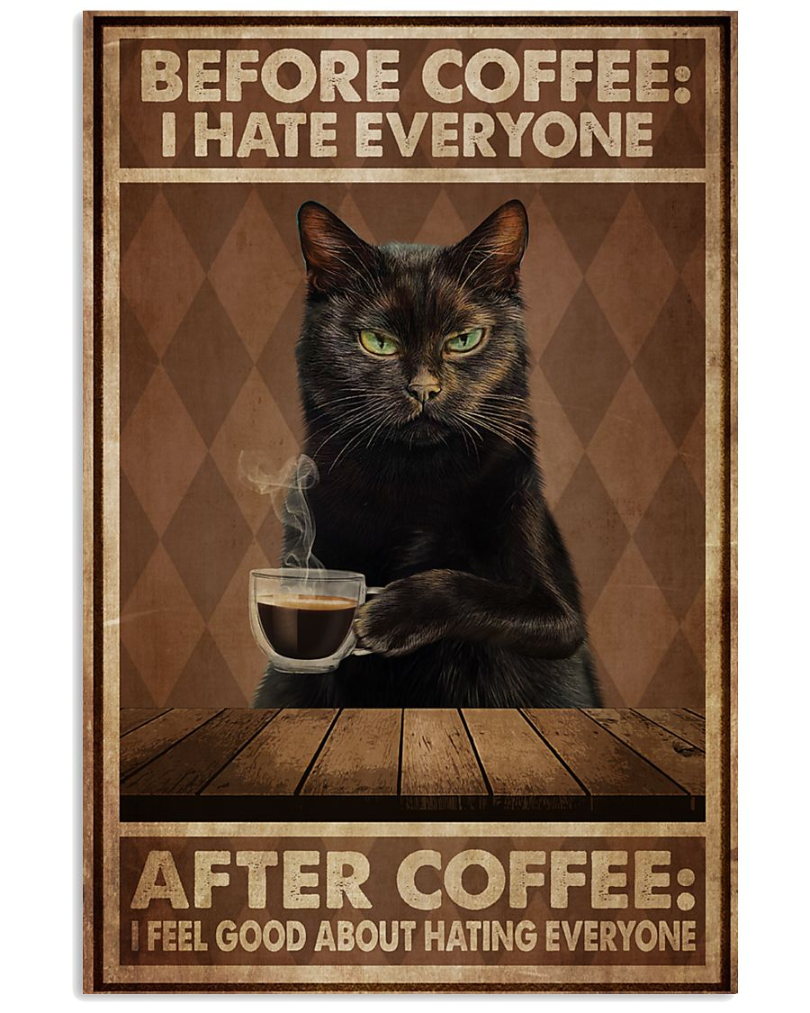 black cat before coffee i hate everyone after coffee i feel good about hating everyone vintage poster 1