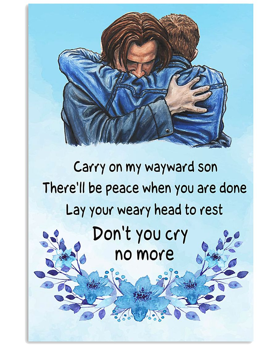 carry on my wayward son dont you cry no more poster 1
