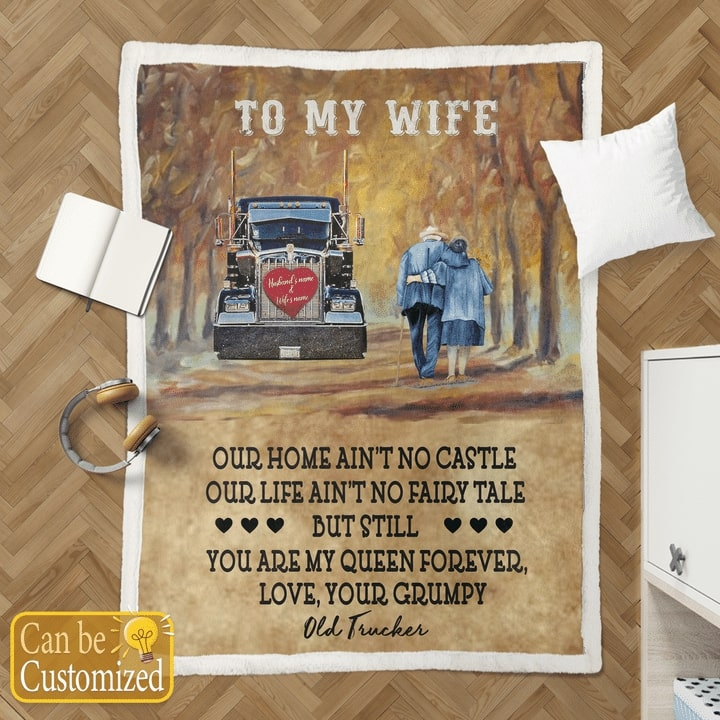 custome name to my wife you are my queen forever your grumpy old trucker blanket 2
