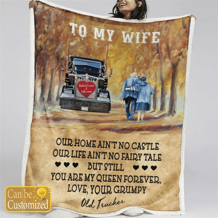 custome name to my wife you are my queen forever your grumpy old trucker blanket 3