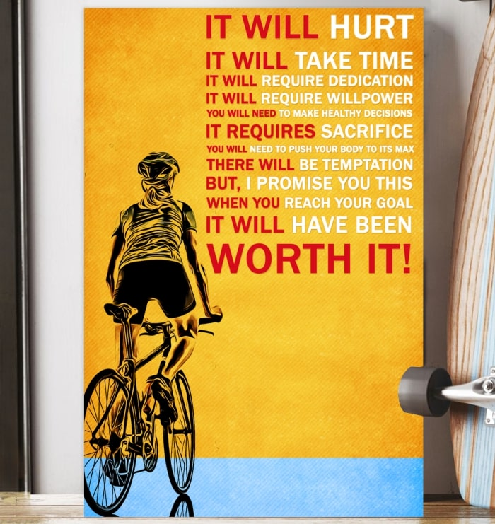 cycling it will hurt it will take time worth it poster 4