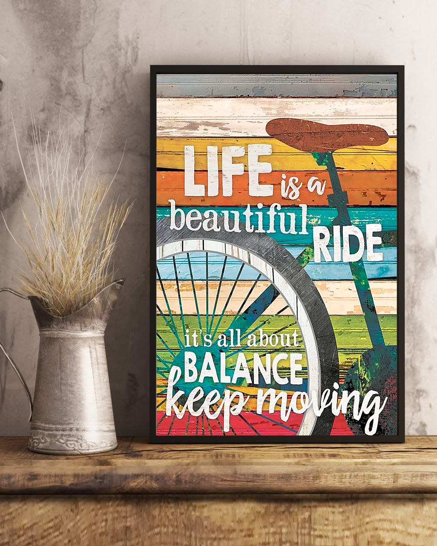 cycling life is a beautiful ride its all about balance keep moving poster 3