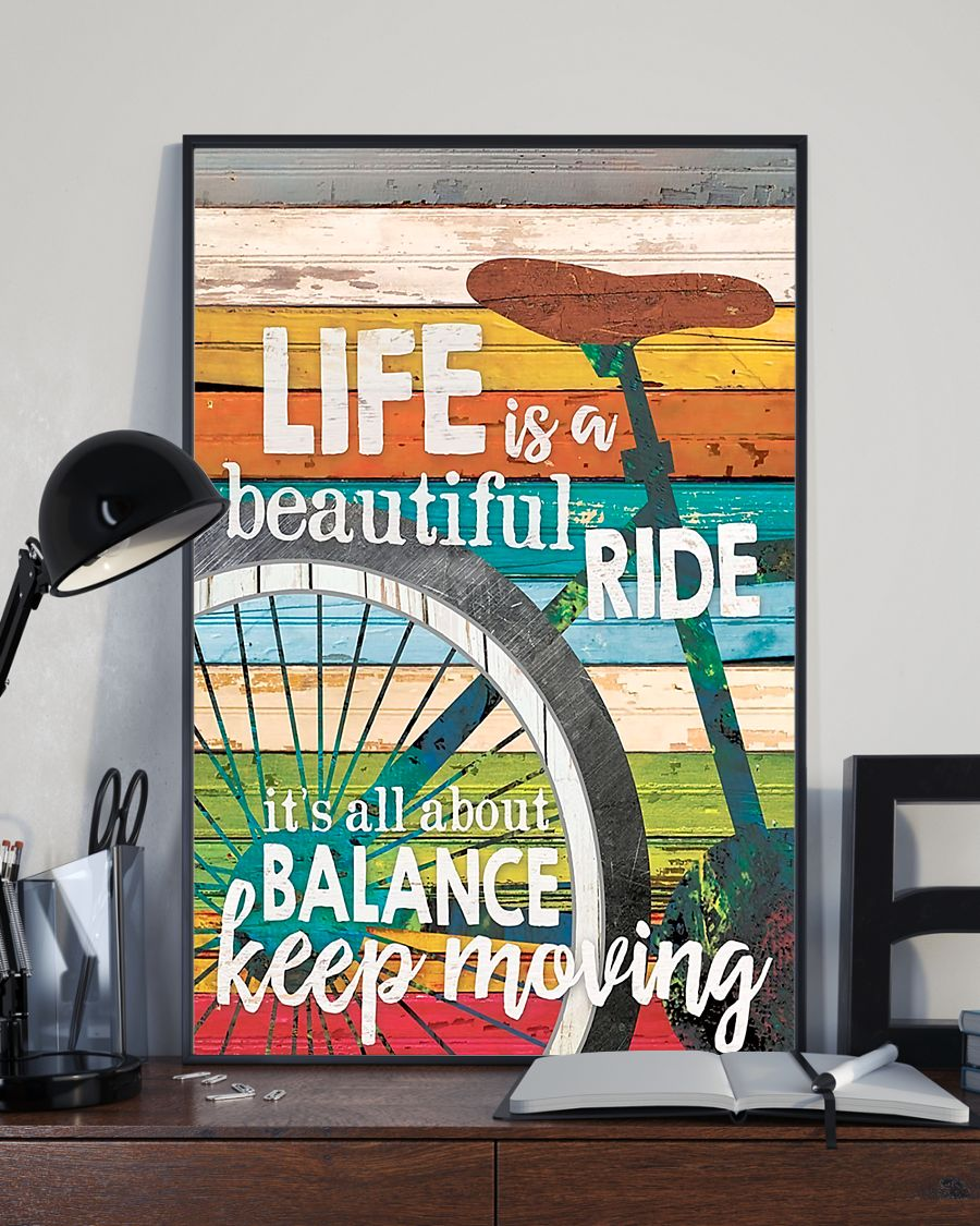 cycling life is a beautiful ride its all about balance keep moving poster 4