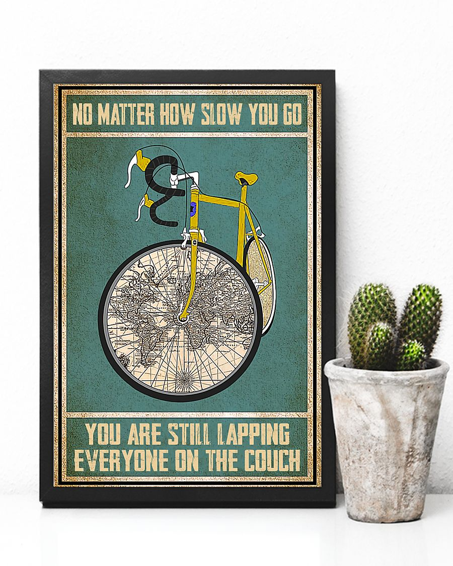 cycling no matter how slow you go you are lapping everyone on the couch vintage poster 4