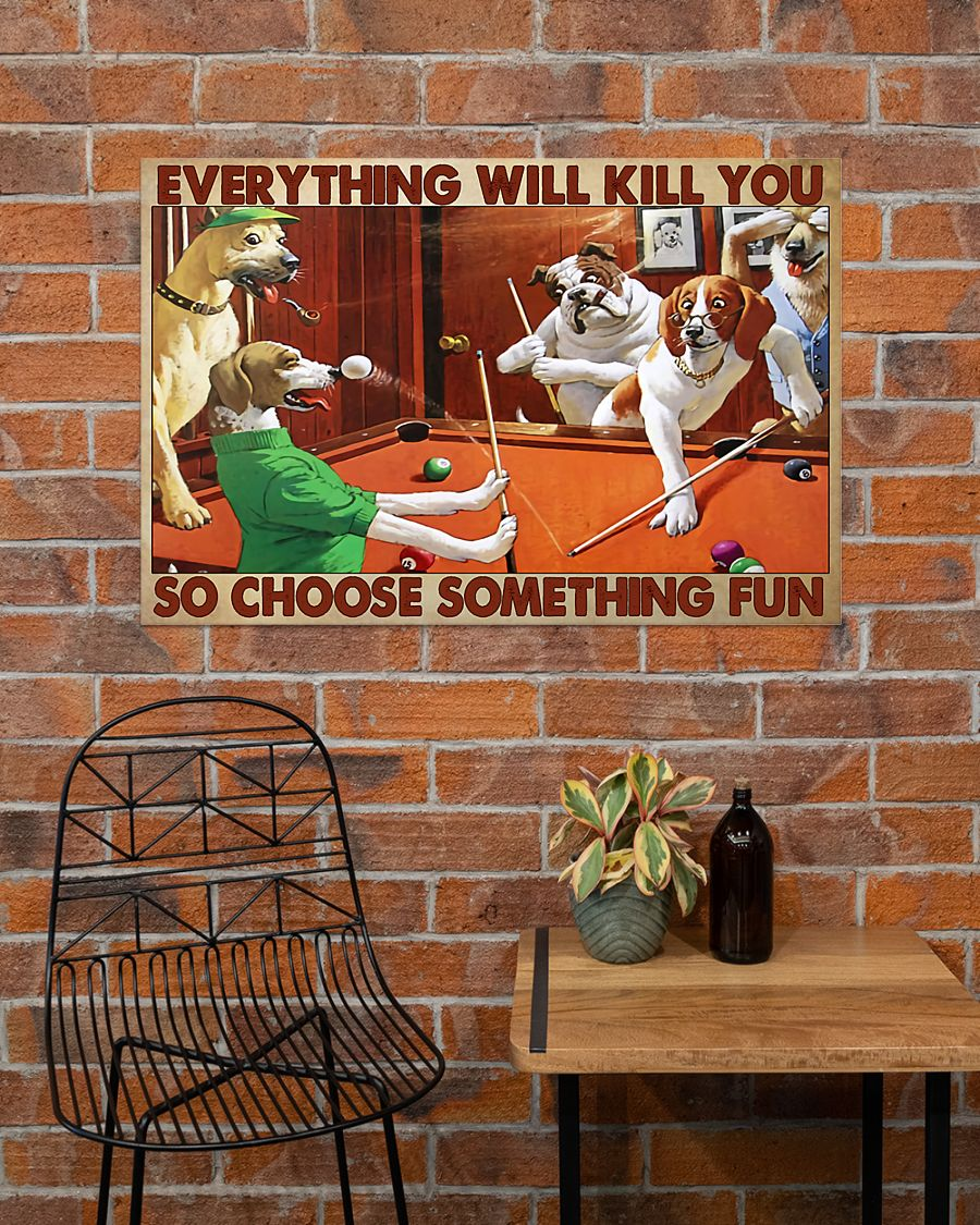 dogs playing pool everything will kill you so choose something fun vintage poster 4