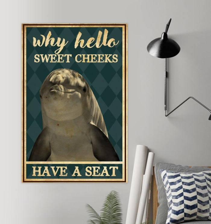 dolphin why hello sweet cheeks have a seat vintage poster 2