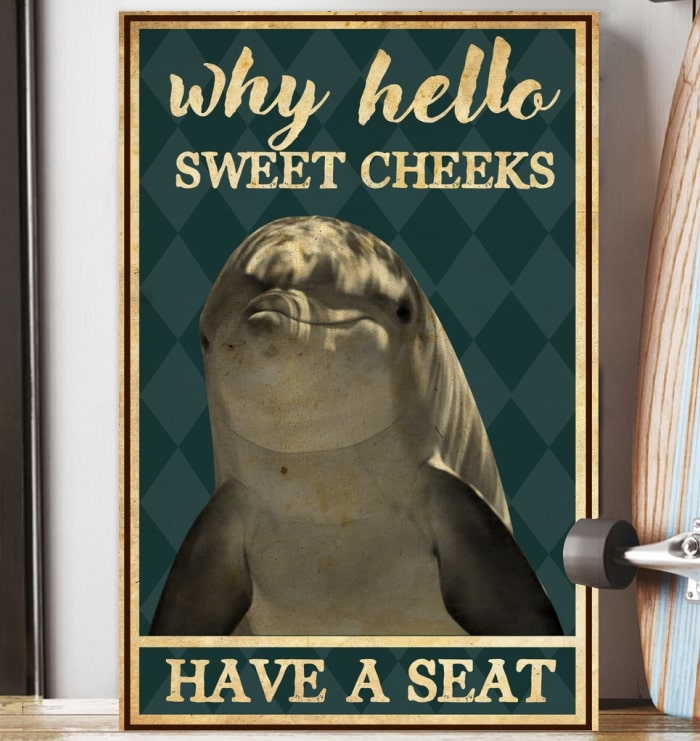 dolphin why hello sweet cheeks have a seat vintage poster 4
