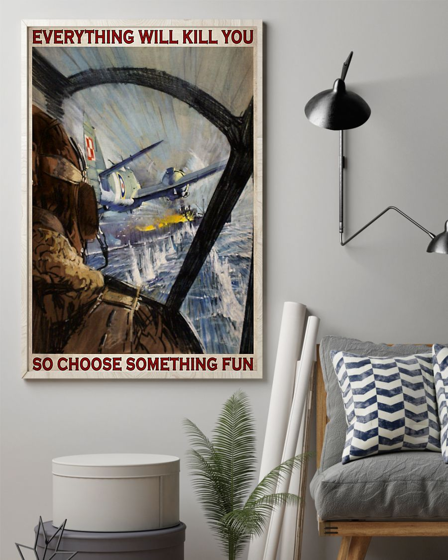 everything will kill you so choose something fun aircraft vintage poster 2
