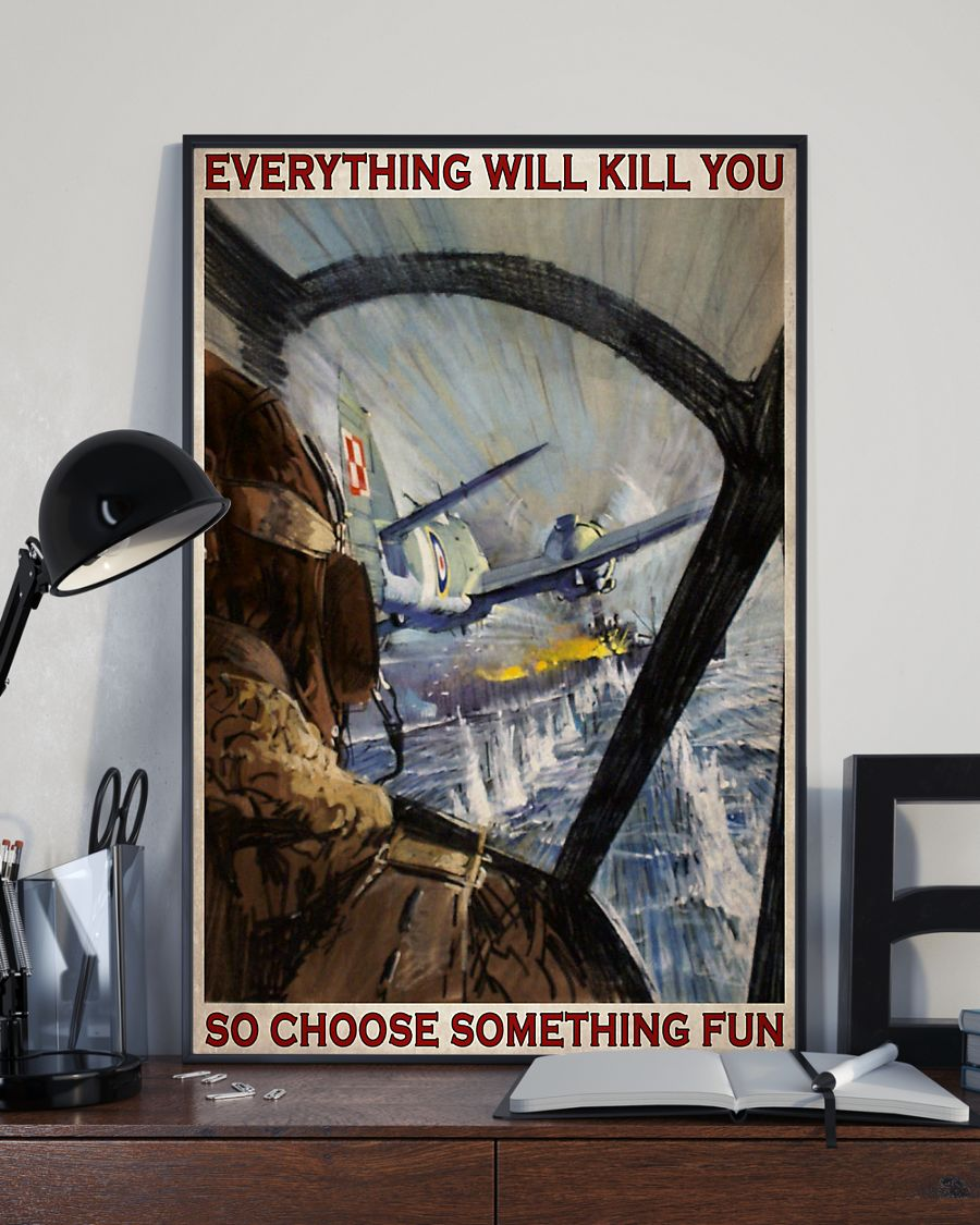 everything will kill you so choose something fun aircraft vintage poster 3
