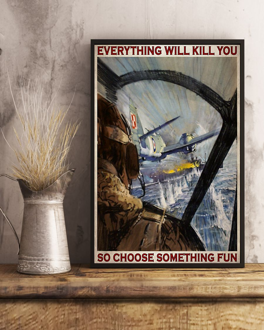 everything will kill you so choose something fun aircraft vintage poster 4