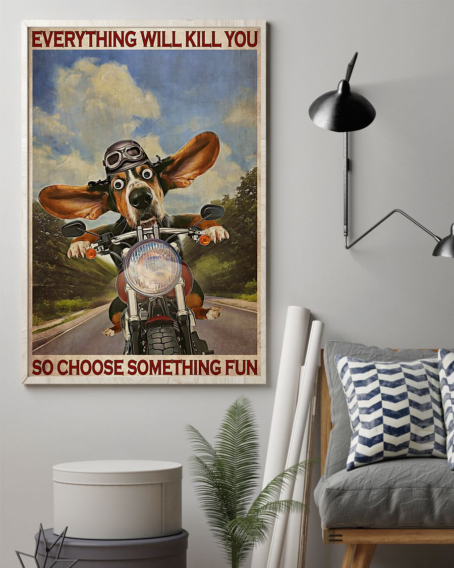 everything will kill you so choose something fun basset hound motorcycle vintage poster 2