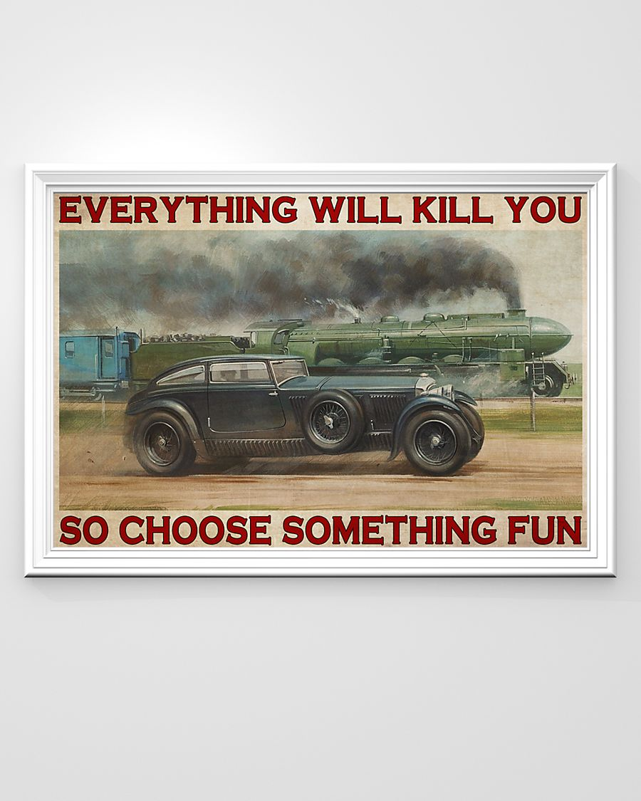 everything will kill you so choose something fun blue train vintage poster 2