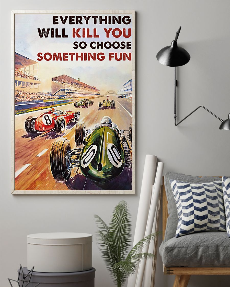 everything will kill you so choose something fun car racing vintage poster 2
