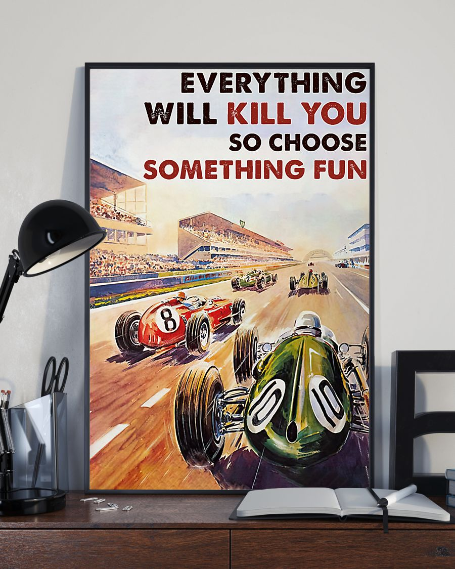 everything will kill you so choose something fun car racing vintage poster 3