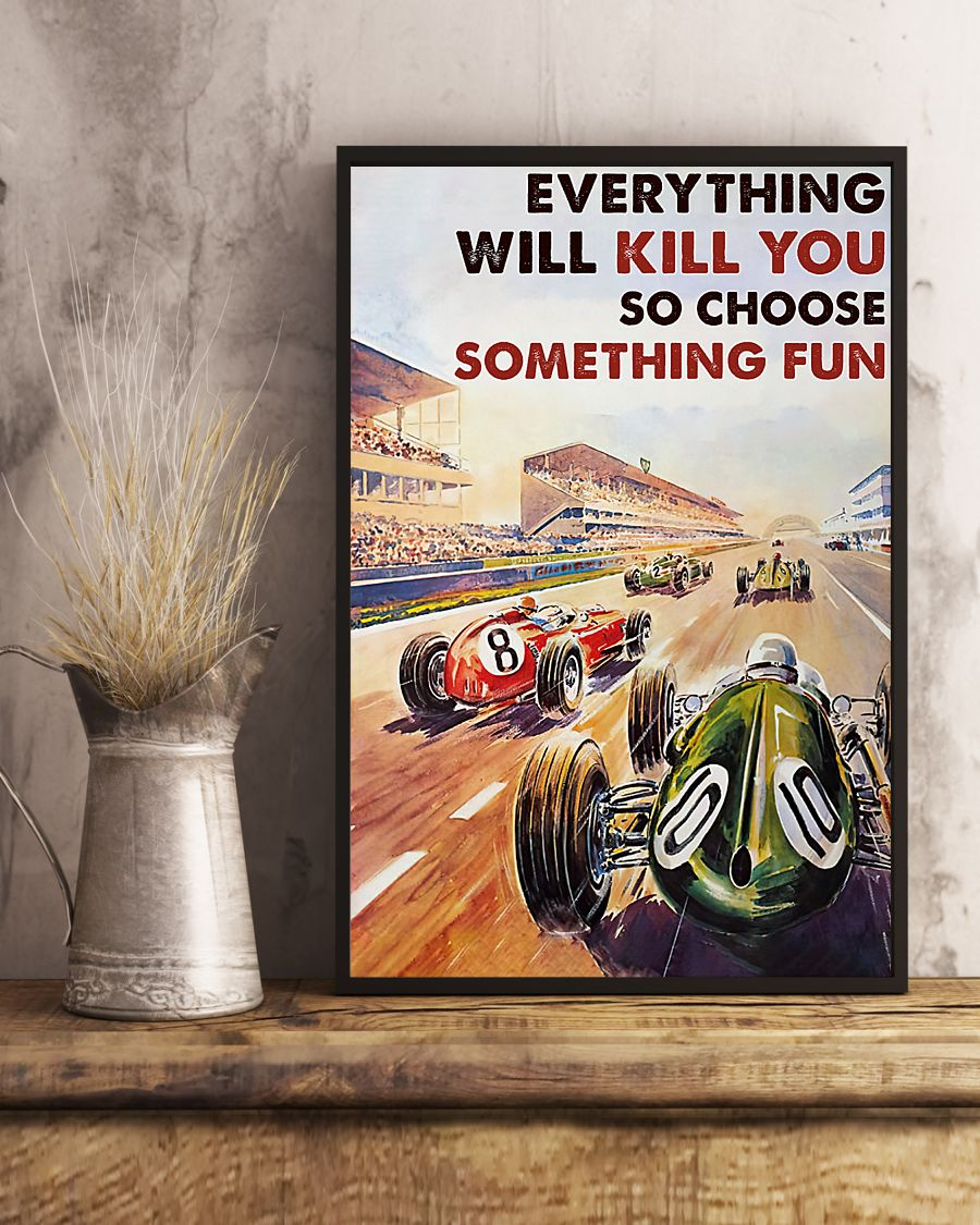 everything will kill you so choose something fun car racing vintage poster 4