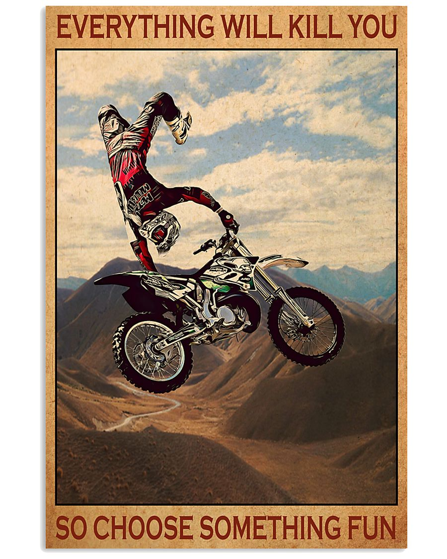 Vintage Motocross Everything Will Kill You So Choose Something Fun Poster