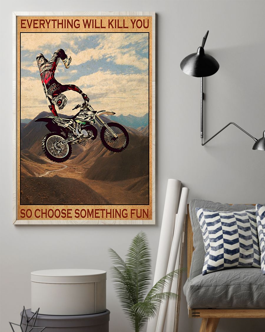 everything will kill you so choose something fun motocross vintage poster 2