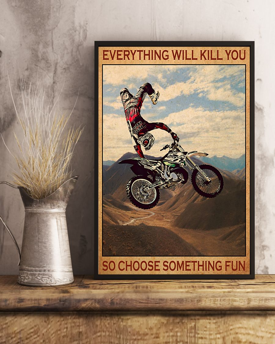everything will kill you so choose something fun motocross vintage poster 3