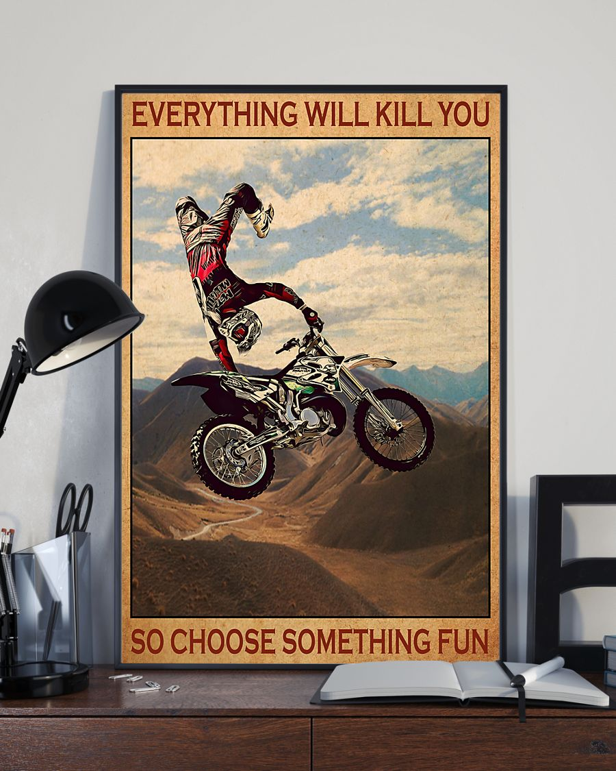everything will kill you so choose something fun motocross vintage poster 4
