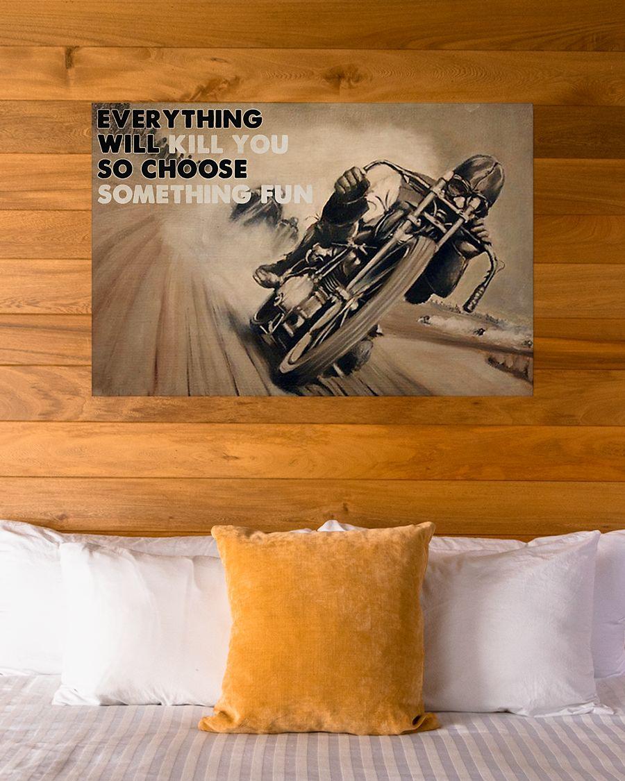 everything will kill you so choose something fun motorbike racing vintage poster 4
