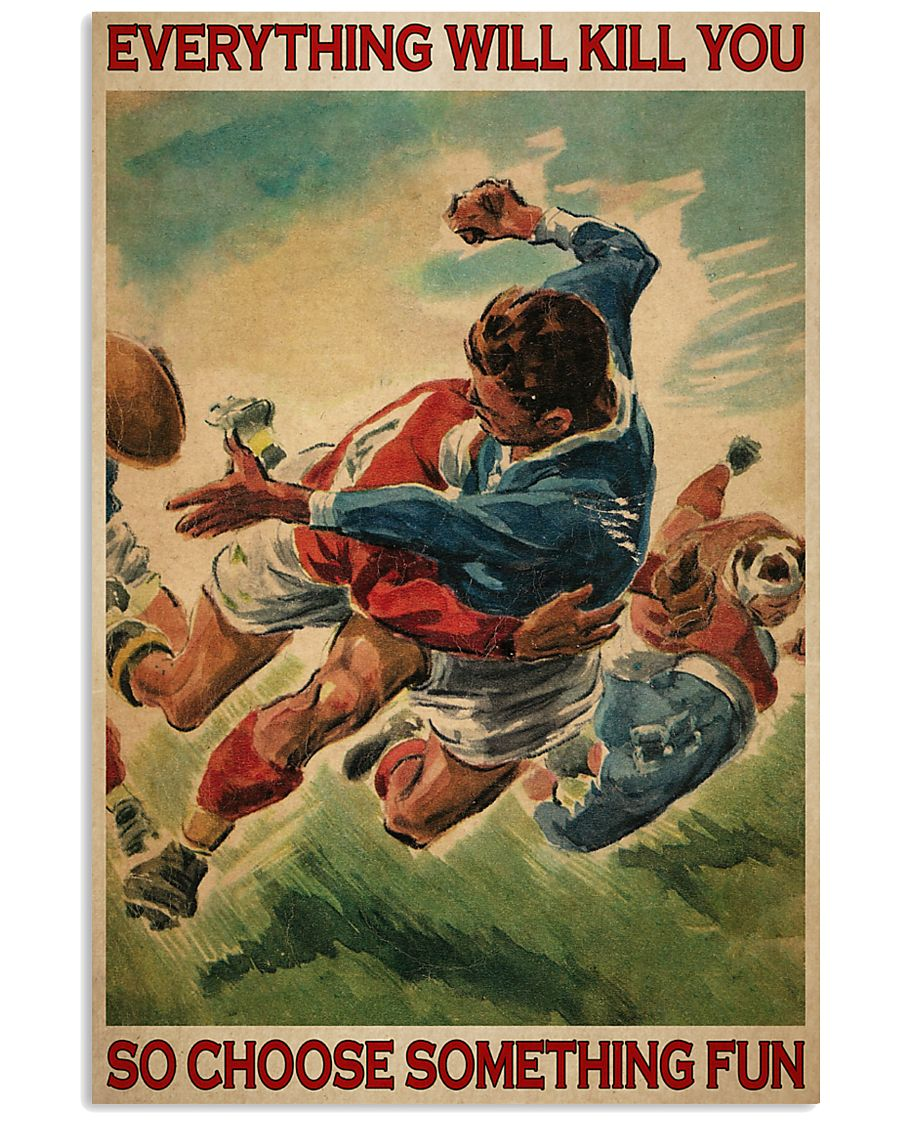 everything will kill you so choose something fun rugby vintage poster 1