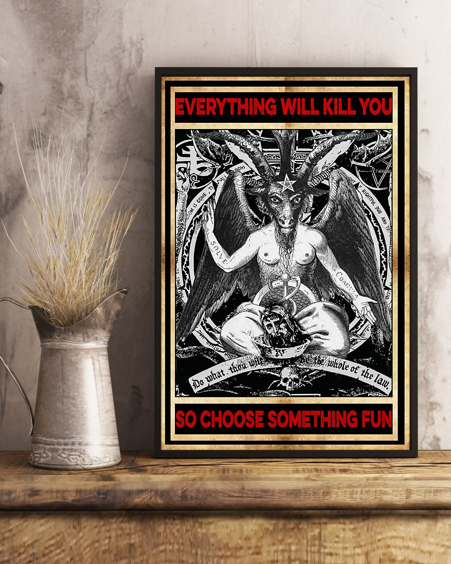 everything will kill you so choose something fun satan vintage poster 4