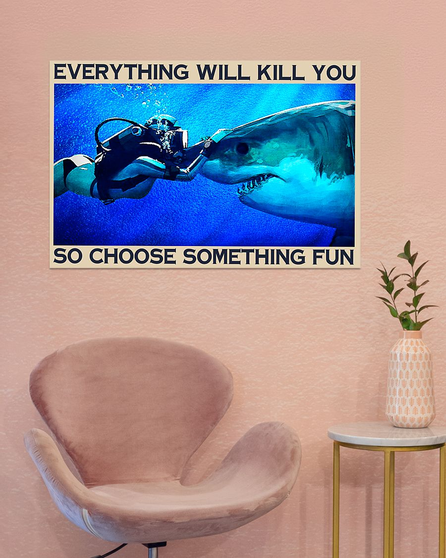 everything will kill you so choose something fun shark and diver vintage poster 2