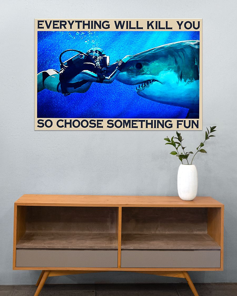 everything will kill you so choose something fun shark and diver vintage poster 4