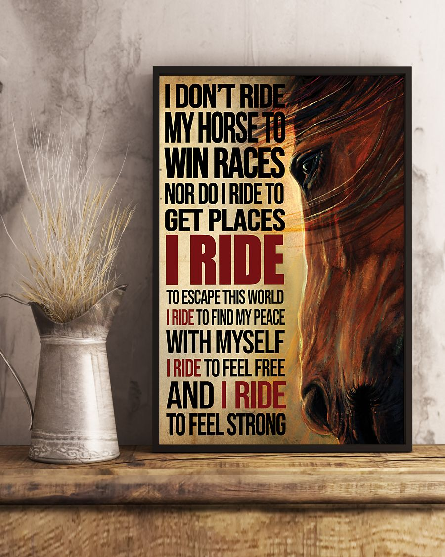 i dont ride my horse to win races i ride to feel strong vintage poster 4