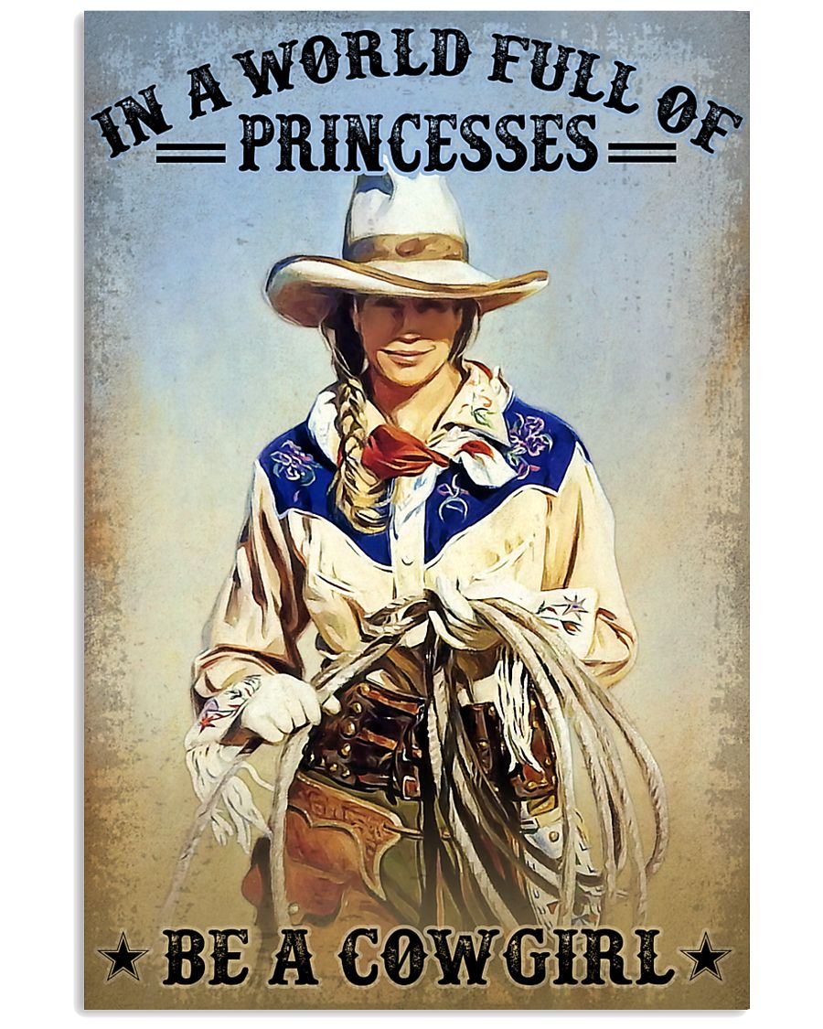 in a world full of princesses be a cowgirl vintage poster 1