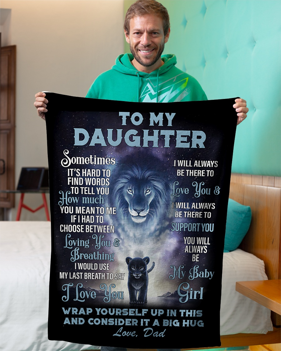 lion to my daughter you will always be my baby girl and i love you you dad blanket 3