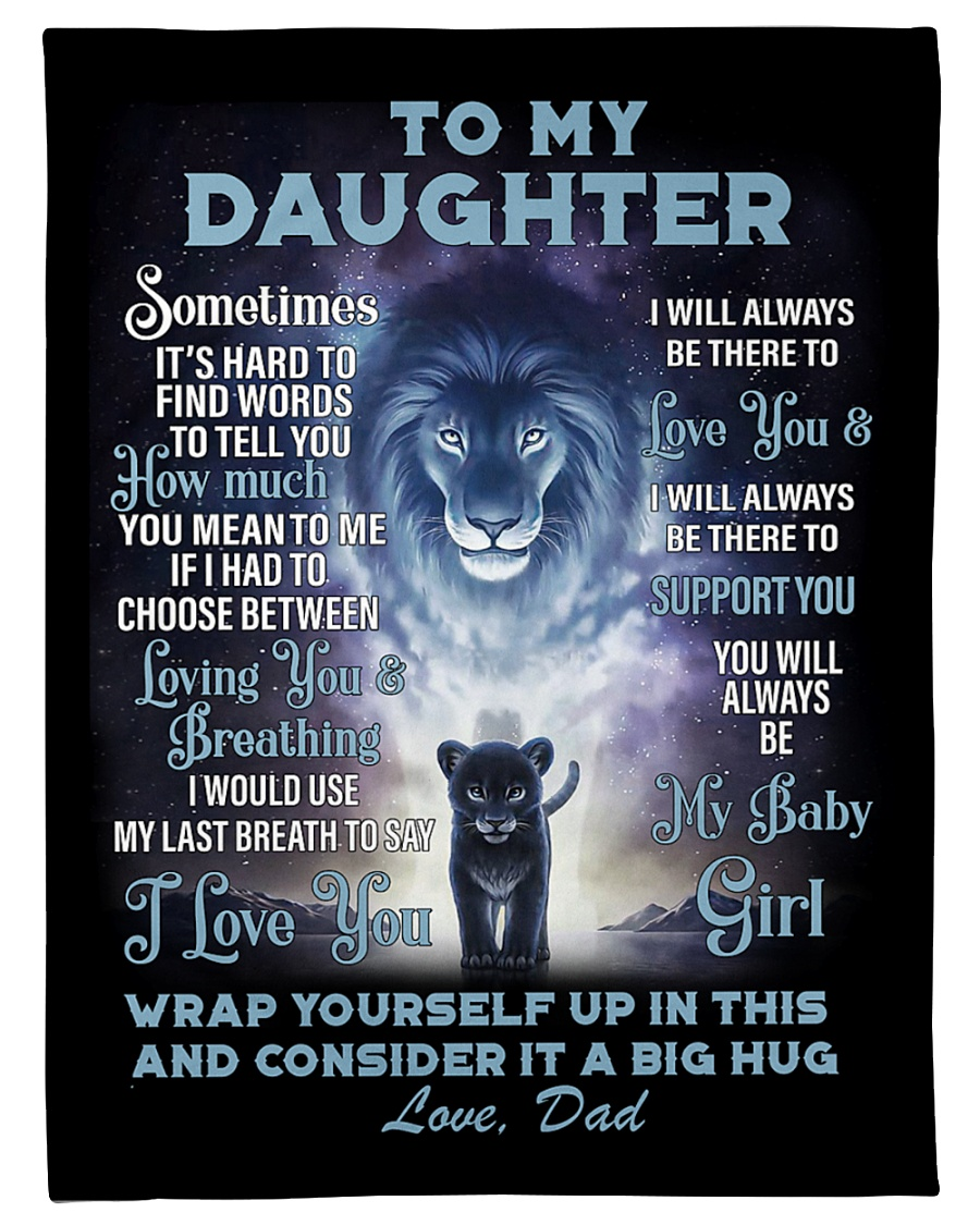 lion to my daughter you will always be my baby girl and i love you you dad blanket 4